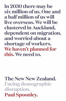 The New New Zealand: Facing Demographic Disruption