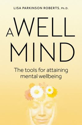 A Well Mind - The Tools for Attaining Mental Wellness