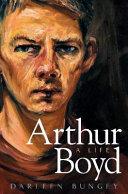 Arthur Boyd : A Life