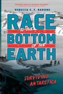 Race to the Bottom of the Earth - Surviving Antarctica