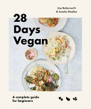 28 Days Vegan: A Complete Guide to Living the Vegan Lifestyle