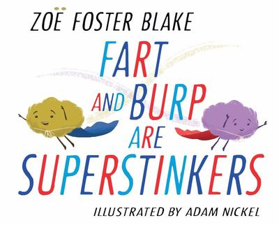 Fart and Burp are Superstinkers