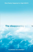 Disappearing Act: The Impossible Case of MH370