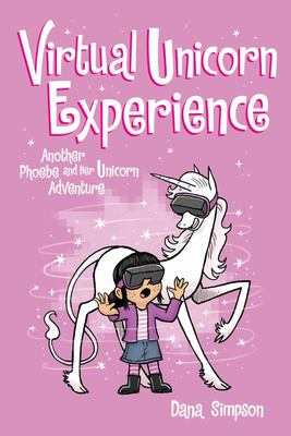Virtual Unicorn Experience (Phoebe and Her Unicorn 12)