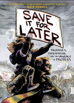 Save it For Later Promises, Parenthood, and the Urgency of Protest