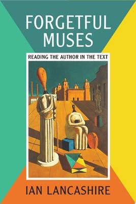 Forgetful Muses - Reading the Author in the Text