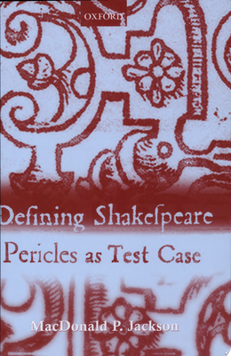 Defining Shakespeare - Pericles As Test Case