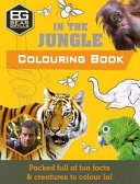 In the Jungle (Bear Grylls Colouring Books)