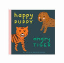 Happy Puppy, Angry Tiger - A Little Book about Big Feelings
