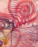 World Receivers - Georgiana Houghton - Hilma Af Klint - Emma Kunz