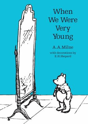 When We Were Very Young (Winnie-the-Pooh: Classic Editions PB)