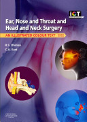 Ear, Nose and Throat and Head and Neck Surgery - An Illustrated Colour Text