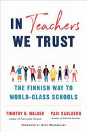 In Teachers We Trust - The Finnish Way to World-Class Schools