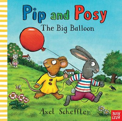 The Big Balloon (Pip and Posy)