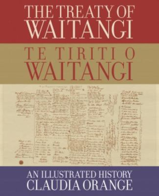The Treaty of Waitangi | Te Tiriti o Waitangi: an Illustrated History (2021)
