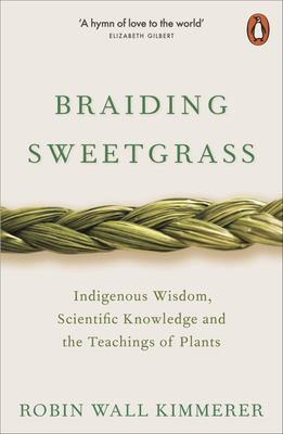 Braiding Sweetgrass: Indigenous Wisdom