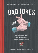 Essential Compendium of Dad Jokes - Best of Worst Dad Jokes for Painfully Punny Parent