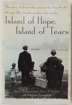 Island of Hope, Island of tears - The story of those who entered the New World through Ellis Island - in their own words