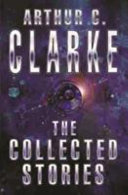 Collected Stories of Arthur C Clarke