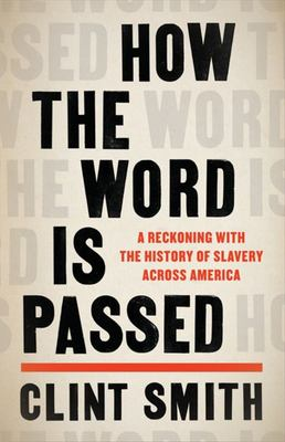 How the Word Is Passed: A Journey Across the country that Black America Built