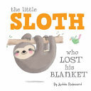 The Little Sloth Who Lost His Blanket