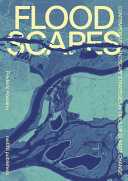 Floodscapes - Contemporary Landscape Strategies in Times of Climate Change