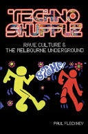 Techno Shuffle: Rave Culture and The Melbourne Underground