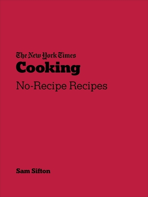 New York Times Cooking - No-Recipe Recipes