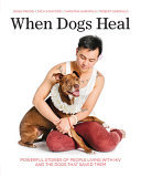 When Dogs Heal - Powerful Stories of People Living with HIV and the Dogs That Saved Them