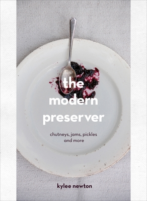 The Modern Preserver with Kylee Newton. Wednesday 28 April 2021