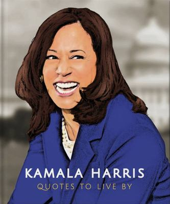 Kamala Harris: Quotes to Live By
