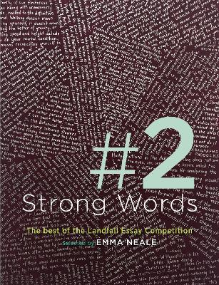 Strong Words 2 (The Best of the Landfall Essay Competition)