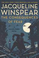 The Consequences of Fear - A Maisie Dobbs Novel