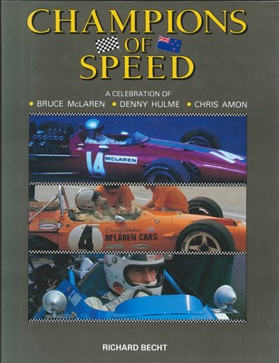 Champions of Speed A celebration of Bruce McLaren, Denny Hulme, Chris Amon