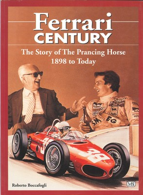 Ferrari Century - The Story of the Prancing Horse from 1898 until Today