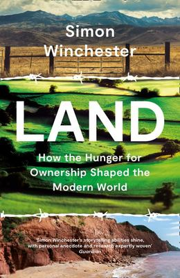Land: How the Hunger for Ownership Shaped the Modern World (PB)