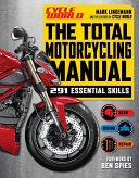 The Total Motorcycling Manual - | 2020 Paperback | 291 Skills | Beginner Riders Guide | Repair | Tune | Maintain | Gear