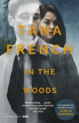 In the Woods (#1 Dublin Murder Squad)
