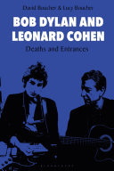 Bob Dylan and Leonard Cohen: Deaths and Entrances