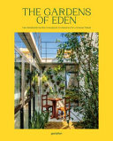 The Gardens of Eden - New Residential Garden Concepts and Architecture for a Greener Planet