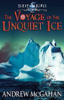 The Voyage of the Unquiet Ice (Ship Kings #2)