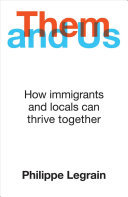 Them and Us - How Immigrants and Locals Can Thrive Together