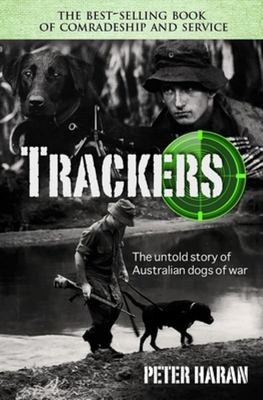 Trackers Untold Story of Australian Dogs of War