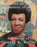 A Handful of Earth, a Handful of Sky - The World of Octavia Butler