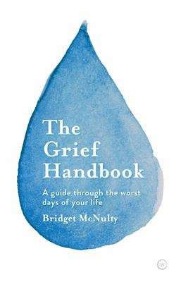 The Grief Handbook - A Guide Through the Worst Days of Your Life