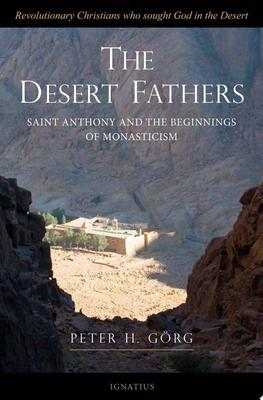 The Desert Fathers - Anthony and the Beginnings of Monasticism