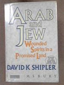 Arab and Jew - Wounded Spirits in a Promised Land