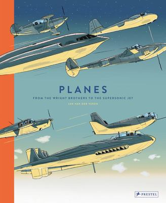 Planes - From the Wright Brothers to the Supersonic Jet