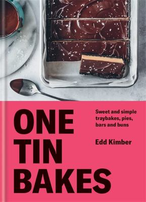 One Tin Bakes - Sweet and Simple Traybakes, Pies, Bars and Buns