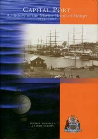 Capital Port - A History of the Marine Board of Hobart 1858-1997